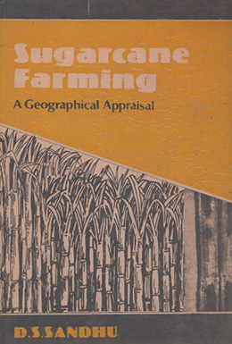 Sugarcane Farming : A Geographical Appraisal