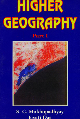 Higher Geography (Part I For Class XI)