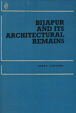Bijapur and Its Architectural Remains