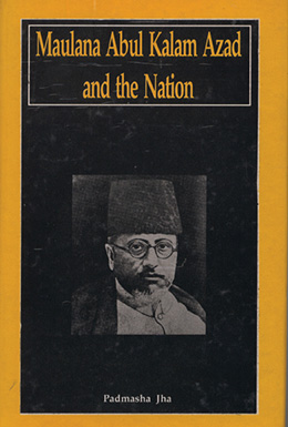 Maulana Abul Kalam Azad and the Nation
