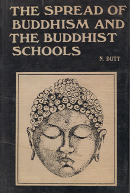The Spread of Buddhism and the Buddhist Schools