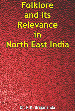 Folklore and its Relevance in North East India