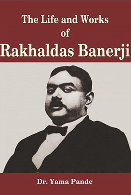 The Life and Works of Rakhaldas Banerji