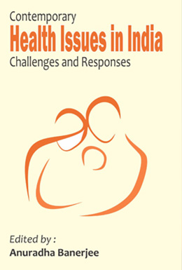 Contemporary Health Issues in India Challenges and Responses