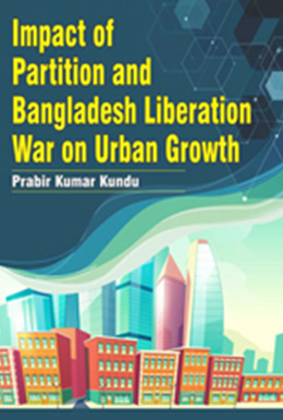 Impact of Parttion and Bangladesh Liberation War on Urban Growth