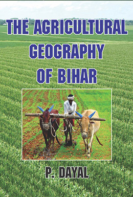 The Agricultural Geography of Bihar