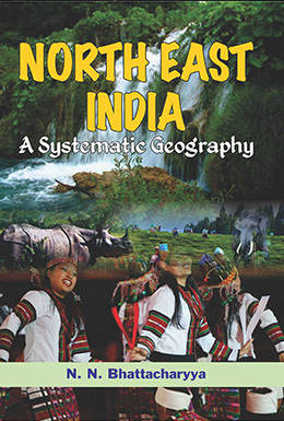 North East India : A Systematic Geography